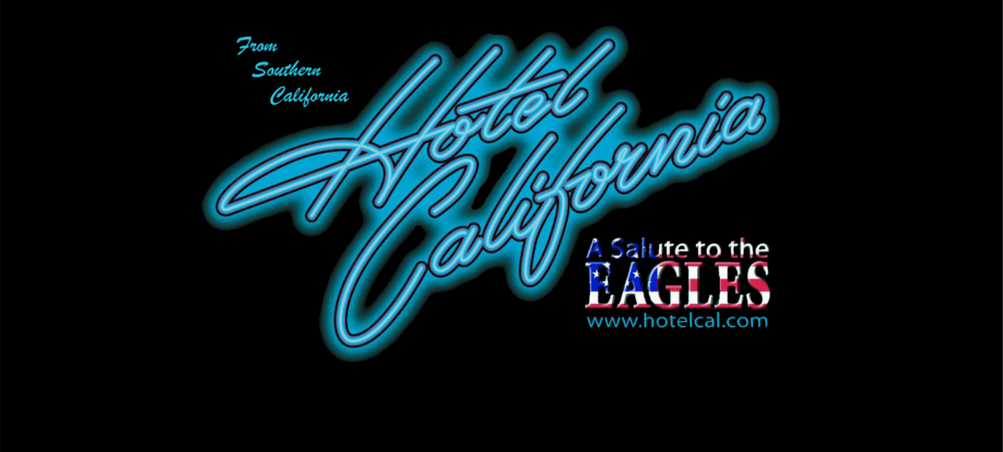 More Info for Hotel California: A Salute to The Eagles